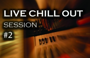 Live Chill out Session 2