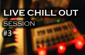 live chill out session 3